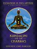 Kundalini and the Chakras A Practical Manual-Evolution in This Lifetime