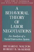 Behavioral Theory of Labor Negotiations An Analysis of a Social Interaction System