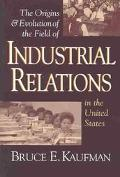 Origins & Evolution of Industrial Relations in the United States
