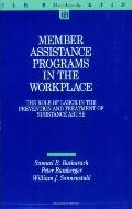 Member Assistance Programs in the Workplace The Role of Labor in the Prevention and Treatmen...