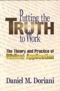 Putting the Truth to Work The Theory and Practice of Biblical Application