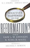 Whatever Happened to the Reformation?