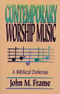 Contemporary Worship Music A Biblical Defense