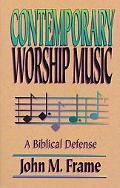 Contemporary Worship Music A Biblical Defense