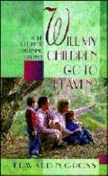 Will My Children Go to Heaven?: Hope and Help for Believing Parents - Edward N. Gross - Pape...