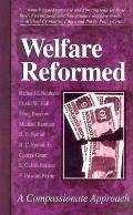 Welfare Reformed A Compassionate Approach