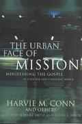 Urban Face of Mission Ministering the Gospel in a Diverse and Changing World
