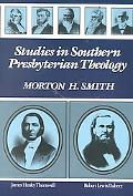 Studies in Southern Presbyterian Theology