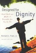 Designed for Dignity What God Has Made It Possible for You to Be