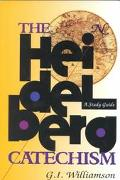 Heidelberg Catechism A Study Guide