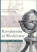 Revolutions in Worldview Understanding the Flow of Western Thought