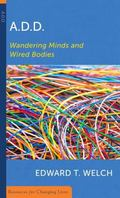 A.D.D Wandering Minds and Wired Bodies