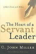 Heart of a Servant Leader Letters from Jack Miller