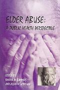Elder Abuse A Public Health Perspective