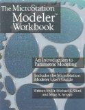 The Microstation Modeler Workbook: An Introduction to Parametric Modeling : Includes the Mic...