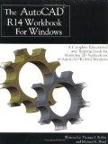 Autocad R14 Workbook for Windows: A Complete Educational & Training Guide for Mastering 2d A...