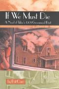 If We Must Die A Novel of Tulsa's 1921 Greenwood Riot