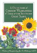 Dictionary of Common Wildflowers of Texas & the Southern Great Plains