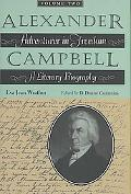 Alexander Campbell Adventurer in Freedom a Literary Biography