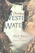 Dividing Western Waters: Mark Wilmer and Arizona V. California