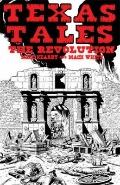 Texas Tales Illustrated--1A: The Revolution