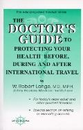 Doctor's Guide to Protecting Your Health before, during and after International Travel