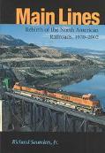 Main Lines Rebirth of the North American Railroads, 1970-2002