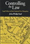 Controlling the Law Legal Politics in Early National New Hampshire