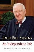 John Paul Stevens: An Independent Life