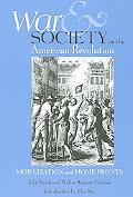War And Society in the American Revolution Mobilization And Home Fronts