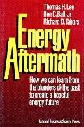Energy Aftermath: How we can learn from the blunders of the past to create a hopeful energy....