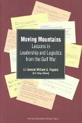 Moving Mountains Lessons in Leadership and Logistics from the Gulf War