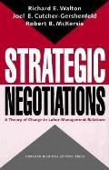 Strategic Negotiations A Theory of Change in Labor-Management Relations