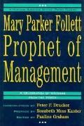 Mary Parker Follett:prophet of Mgmt.