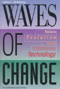Waves of Change Business Evolution Through Information Technology