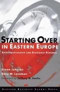 Starting over in Eastern Europe Entrepreneurship and Economic Renewal