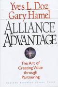 Alliance Advantage The Art of Creating Value Through Partnering