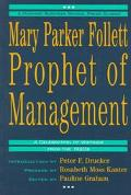 Mary Parker Follett:prophet of Mgmt.