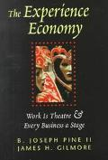 Experience Economy Work Is Theater & Every Business a Stage