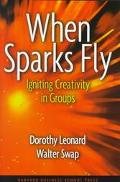 When Sparks Fly Igniting Creativity in Groups