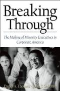 Breaking Through The Making of Minority Executives in Corporate America