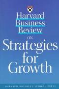 Harvard Business Review on Strategies for Growth