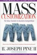 Mass Customization The New Frontier in Business Competition