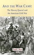 And The War Came The Slavery Quarrel And The American Civil War