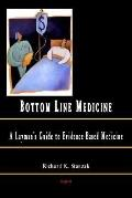 Bottom Line A Layman's Guide to Medicine