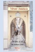Vibrant Andalusia: Moorish Culture in Southern Spain
