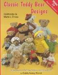 Classic Teddy Bear Designs Heirlooms to Make & Dress