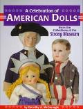 Celebration of American Dolls From the Collections of Strong Museum