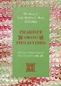 Pharisee Among Philistines: The Diary of Judge Matthew P. Deady, 1871-1892
