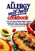 Allergy Self-Help Cookbook: Over 325 Natural Foods Recipes, Free of Wheat, Milk, Eggs, Corn,...